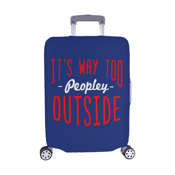 "Its Way Too Peopley Outside Sarcastic Travel Luggage Cover Protector 18""-28""-M-Navy-JoyHip.Com"