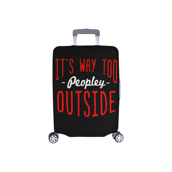 "Its Way Too Peopley Outside Sarcastic Travel Luggage Cover Protector 18""-28""-S-Black-JoyHip.Com"