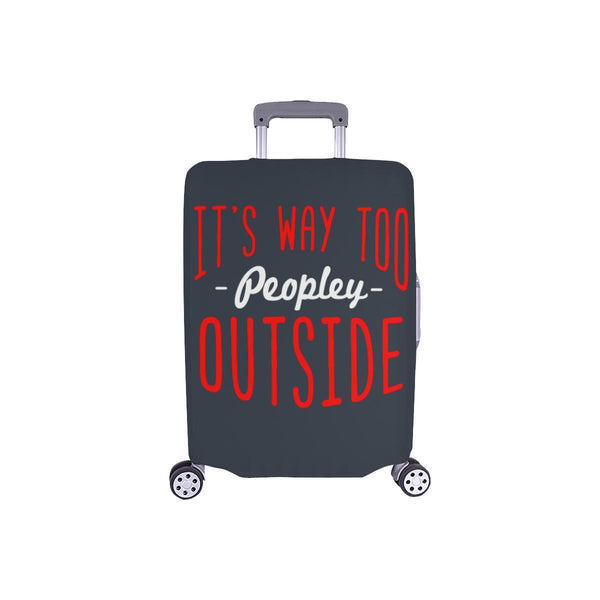 "Its Way Too Peopley Outside Sarcastic Travel Luggage Cover Protector 18""-28""-S-Grey-JoyHip.Com"