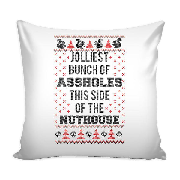 Jolliest Bunch Of Assholes This Side Of The Nuthouse Festive Funny Ugly Christmas Holiday Sweater Decorative Throw Pillow Cases Cover(4 Colors)-Pillows-White-JoyHip.Com