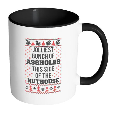 Jolliest Bunch Of Assholes This Side Of The Nuthouse Ugly Christmas Sweater 11oz Accent Coffee Mug (7 Colors)-Drinkware-Accent Mug - Black-JoyHip.Com