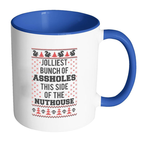 Jolliest Bunch Of Assholes This Side Of The Nuthouse Ugly Christmas Sweater 11oz Accent Coffee Mug (7 Colors)-Drinkware-Accent Mug - Blue-JoyHip.Com