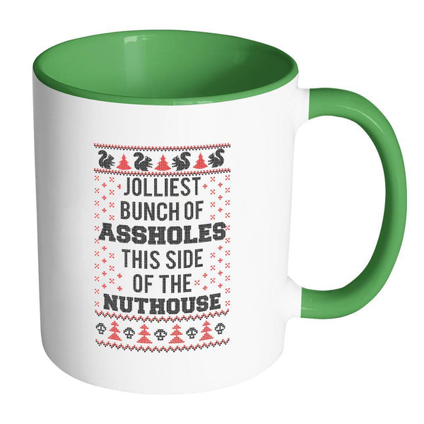 Jolliest Bunch Of Assholes This Side Of The Nuthouse Ugly Christmas Sweater 11oz Accent Coffee Mug (7 Colors)-Drinkware-Accent Mug - Green-JoyHip.Com