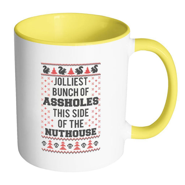 Jolliest Bunch Of Assholes This Side Of The Nuthouse Ugly Christmas Sweater 11oz Accent Coffee Mug (7 Colors)-Drinkware-Accent Mug - Yellow-JoyHip.Com