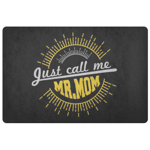 Just Call Me Mr Mom 18X26 Front Door Mat Funny New Dad Gift Idea 1st Fathers Day-Doormat-Black-JoyHip.Com