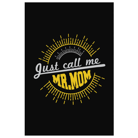 Just Call Me Mr Mom Funny Gifts For Men Canvas Wall Art Decor New Dad Father Day-Canvas Wall Art 2-8 x 12-JoyHip.Com