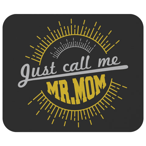 Just Call Me Mr Mom Mouse Pad New Dad Gifts Ideas Funny Fathers Day Unique Cool-Mousepads-Black-JoyHip.Com