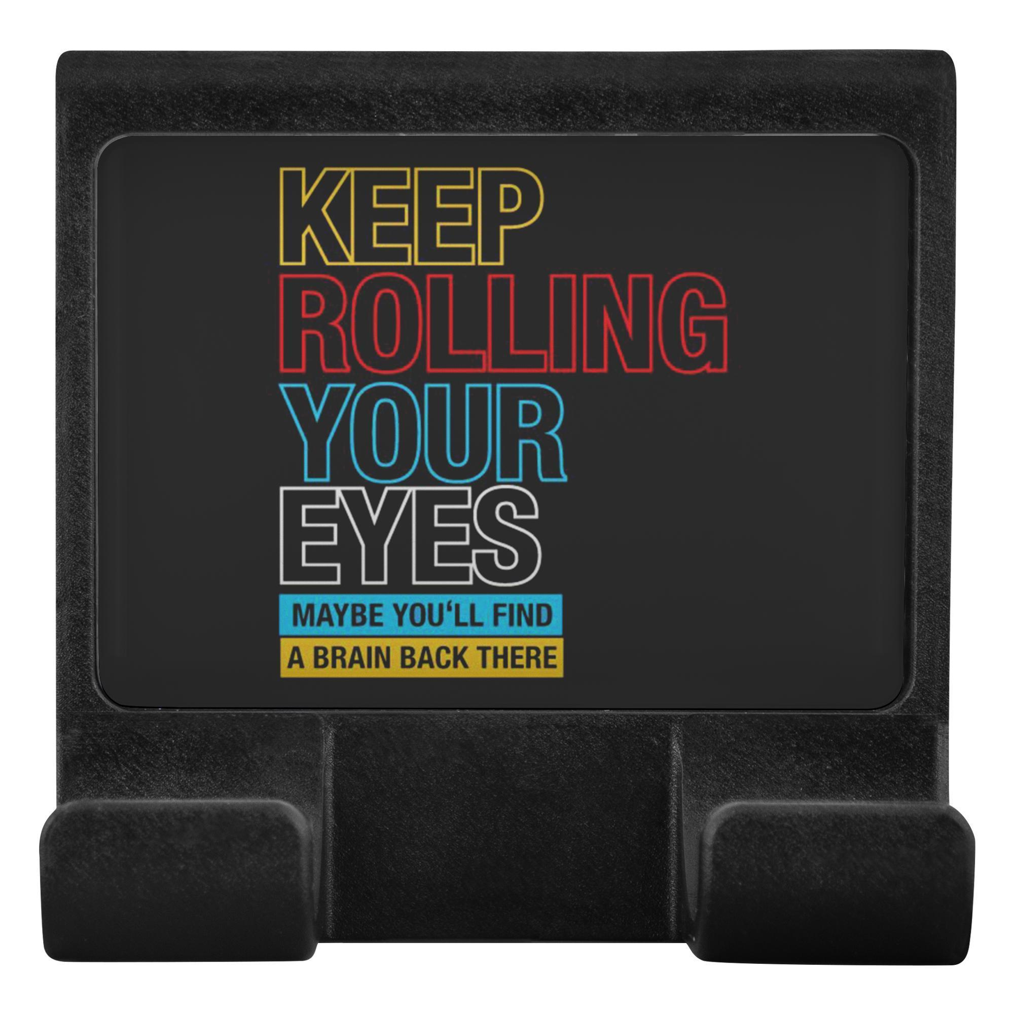 Keep Rolling Your Eyes Maybe Youll Find Brain Back There Phone Monitor Holder-Moniclip-Moniclip-JoyHip.Com