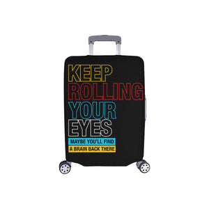 Keep Rolling Your Eyes Maybe Youll Find Brain Back There Sarcastic Luggage Cover-S-Black-JoyHip.Com