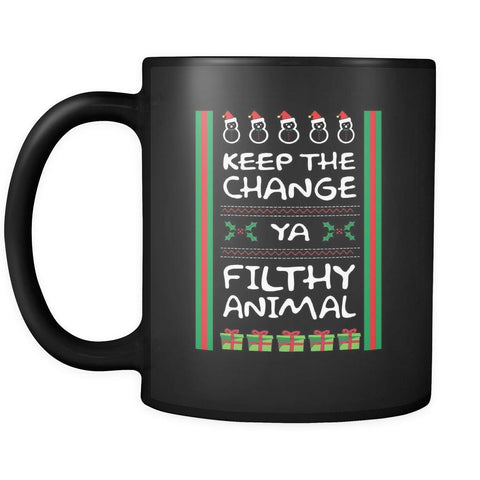 Keep The Change Ya Filthy Animal Funny Ugly Christmas Sweater Black 11oz Coffee Mug-Drinkware-Ugly Christmas Sweater Black 11oz Coffee Mug-JoyHip.Com