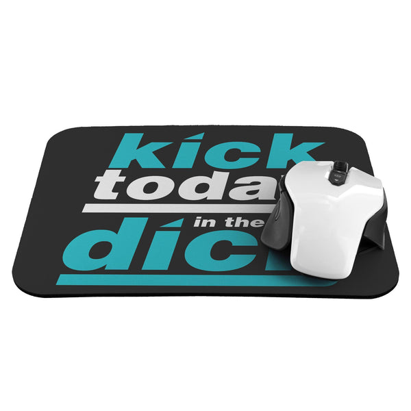 Kick Today In The Dick Mouse Pad Unique Snarky Funny Humor Gift Ideas Sarcasm-Mousepads-JoyHip.Com