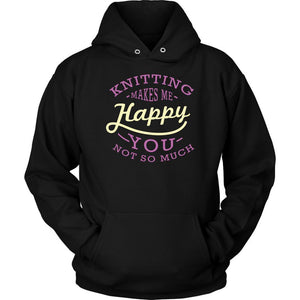 Knitting Makes Me Happy You Not So Much Gift Ideas For Knitters Funny Hoodie-T-shirt-Unisex Hoodie-Black-JoyHip.Com