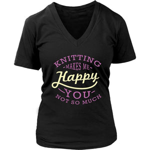 Knitting Makes Me Happy You Not So Much Gift Ideas For Knitters Funny V-Neck-T-shirt-District Womens V-Neck-Black-JoyHip.Com