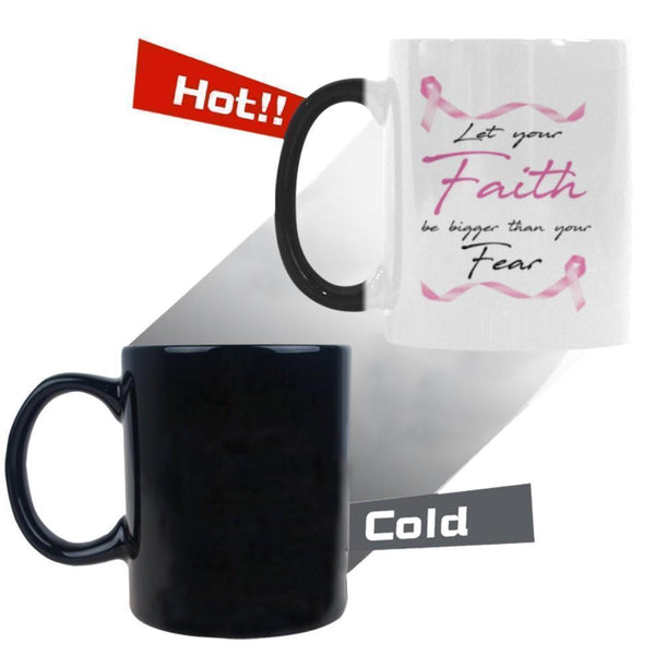 Let Your Faith Be Bigger Than Your Fear Breast Cancer Awareness Pink Ribbon Color Changing/Morphing 11oz Coffee Mug-Morphing Mug-One Size-JoyHip.Com