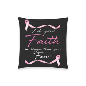 "Let Your Faith Be Bigger Than Your Fear Breast Cancer Awareness Pink Ribbon Pillow Case No Zipper 18""x18"" (8 colors)-One Size-Black-JoyHip.Com"