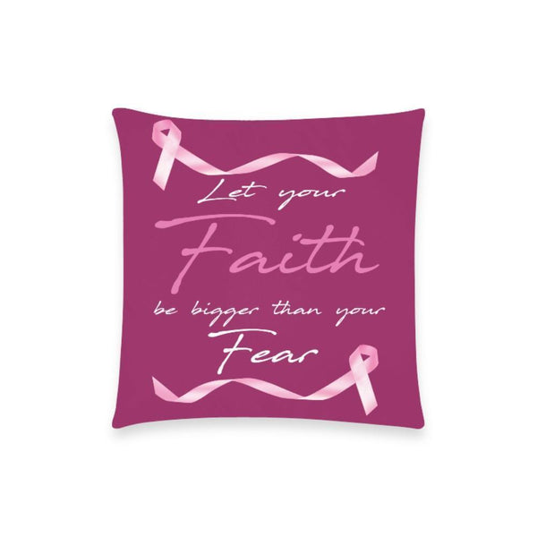 "Let Your Faith Be Bigger Than Your Fear Breast Cancer Awareness Pink Ribbon Pillow Case No Zipper 18""x18"" (8 colors)-One Size-Maroon-JoyHip.Com"