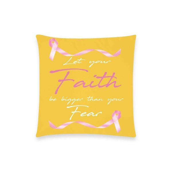 "Let Your Faith Be Bigger Than Your Fear Breast Cancer Awareness Pink Ribbon Pillow Case No Zipper 18""x18"" (8 colors)-One Size-Yellow-JoyHip.Com"