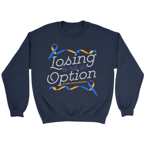 Losing Is Not An Option Bladder Cancer Awareness Awesome Cool Gift Ideas Sweater-T-shirt-Crewneck Sweatshirt-Navy-JoyHip.Com