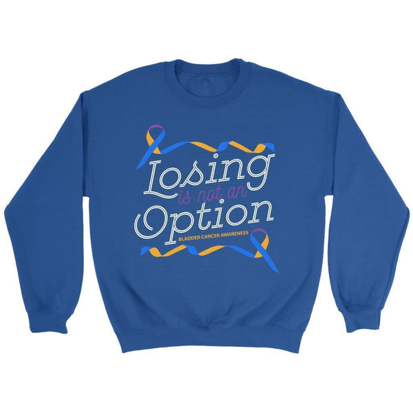 Losing Is Not An Option Bladder Cancer Awareness Awesome Cool Gift Ideas Sweater-T-shirt-Crewneck Sweatshirt-Royal Blue-JoyHip.Com
