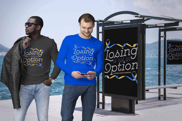 Losing Is Not An Option Bladder Cancer Awareness Awesome Cool Gift Ideas Sweater-T-shirt-JoyHip.Com