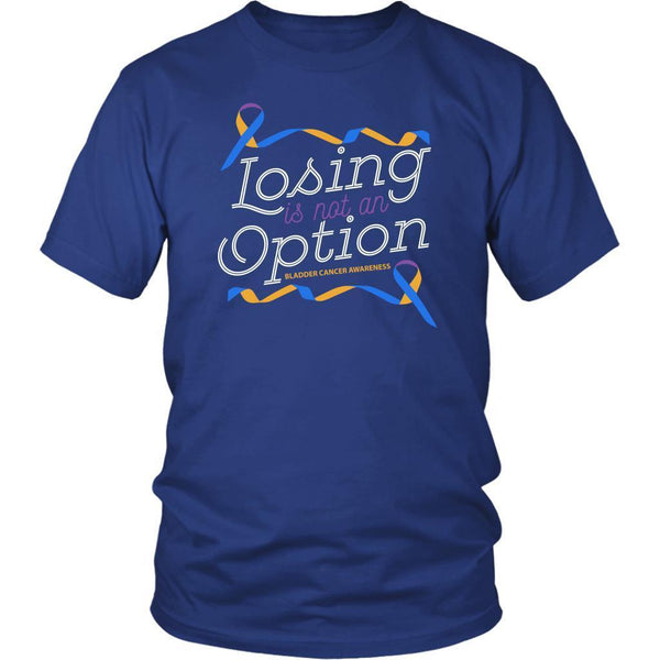 Losing Is Not An Option Bladder Cancer Awareness Awesome Cool Gift Ideas TShirt-T-shirt-District Unisex Shirt-Royal Blue-JoyHip.Com