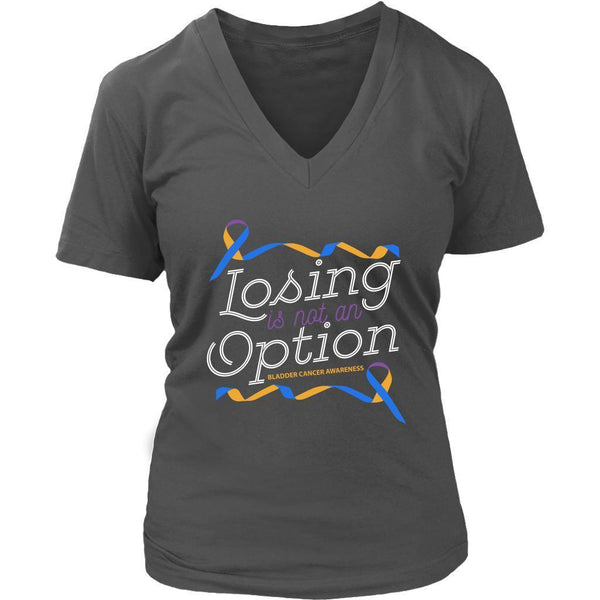 Losing Is Not An Option Bladder Cancer Awareness Awesome Cool Gift VNeck TShirt-T-shirt-District Womens V-Neck-Grey-JoyHip.Com