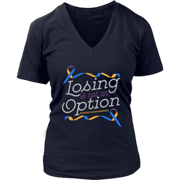 Losing Is Not An Option Bladder Cancer Awareness Awesome Cool Gift VNeck TShirt-T-shirt-District Womens V-Neck-Navy-JoyHip.Com