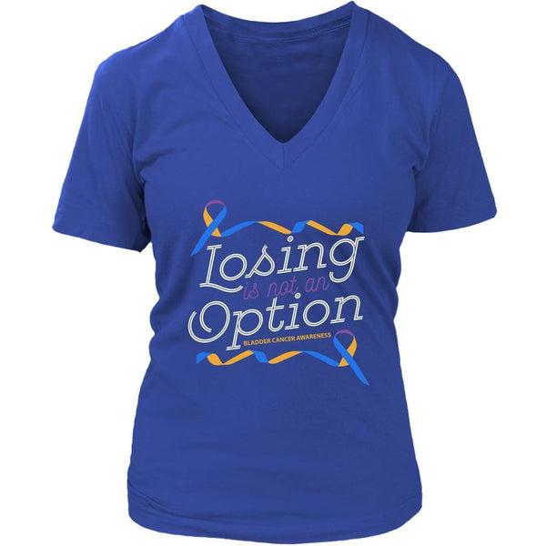 Losing Is Not An Option Bladder Cancer Awareness Awesome Cool Gift VNeck TShirt-T-shirt-District Womens V-Neck-Royal Blue-JoyHip.Com