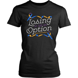 Losing Is Not An Option Bladder Cancer Awareness Awesome Cool Gift Women TShirt-T-shirt-District Womens Shirt-Black-JoyHip.Com
