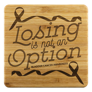 Losing Is Not An Option Bladder Cancer Awareness Drink Coasters Set Gifts Idea-Coasters-Bamboo Coaster - 4pc-JoyHip.Com