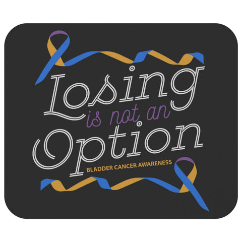 Losing Is Not An Option Bladder Cancer Awareness Gift Chemo Patient Mouse Pad-Mousepads-Black-JoyHip.Com