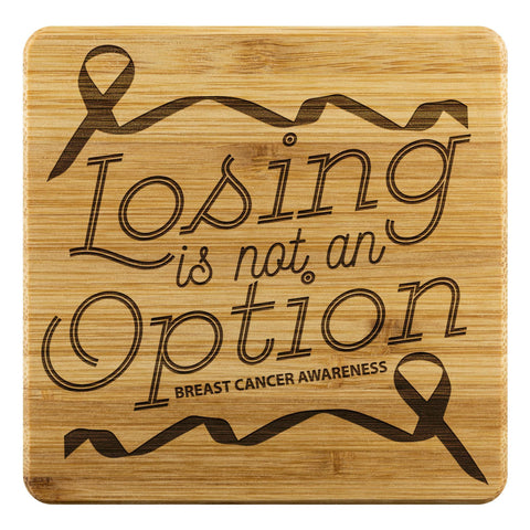 Losing Is Not An Option Breast Cancer Awareness Drink Coasters Set Gifts Idea-Coasters-Bamboo Coaster - 4pc-JoyHip.Com