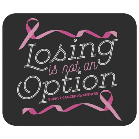 Losing Is Not An Option Breast Cancer Awareness Gift For Chemo Patient Mouse Pad-Mousepads-Black-JoyHip.Com