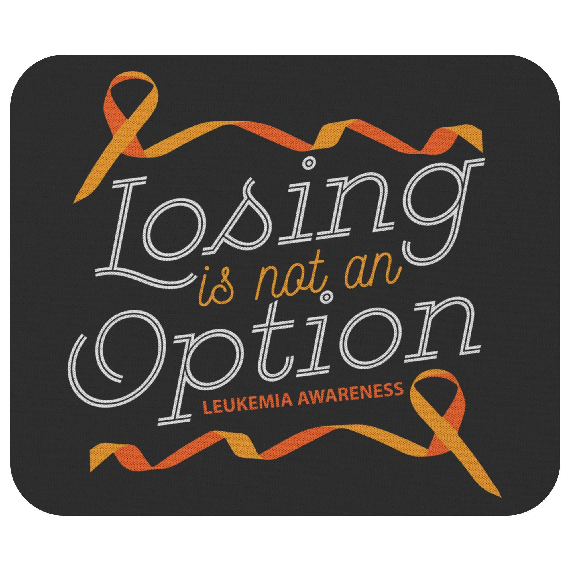 Losing Is Not An Option Leukemia Cancer Awareness Gift Chemo Patient Mouse Pad-Mousepads-Black-JoyHip.Com