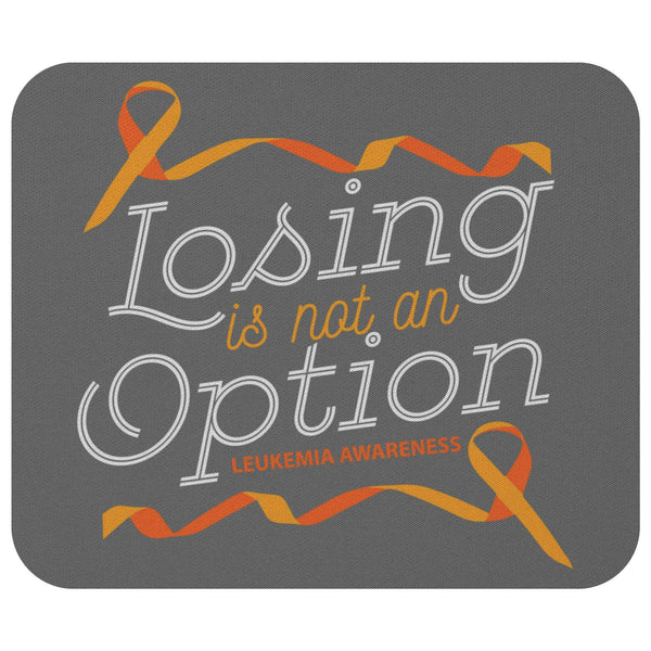 Losing Is Not An Option Leukemia Cancer Awareness Gift Chemo Patient Mouse Pad-Mousepads-Grey-JoyHip.Com