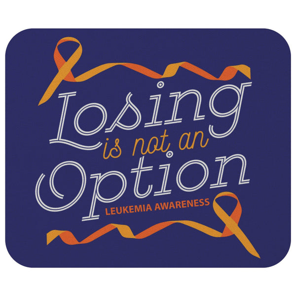 Losing Is Not An Option Leukemia Cancer Awareness Gift Chemo Patient Mouse Pad-Mousepads-Navy-JoyHip.Com