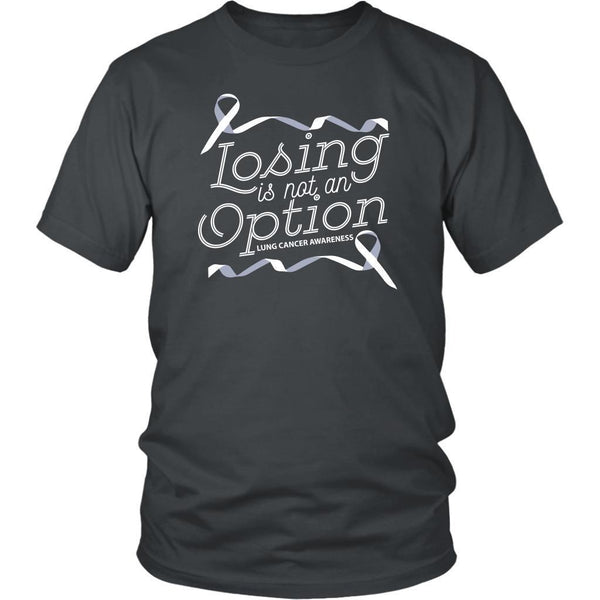 Losing Is Not An Option Lung Cancer Awareness Awesome Gift Idea TShirt-T-shirt-District Unisex Shirt-Grey-JoyHip.Com