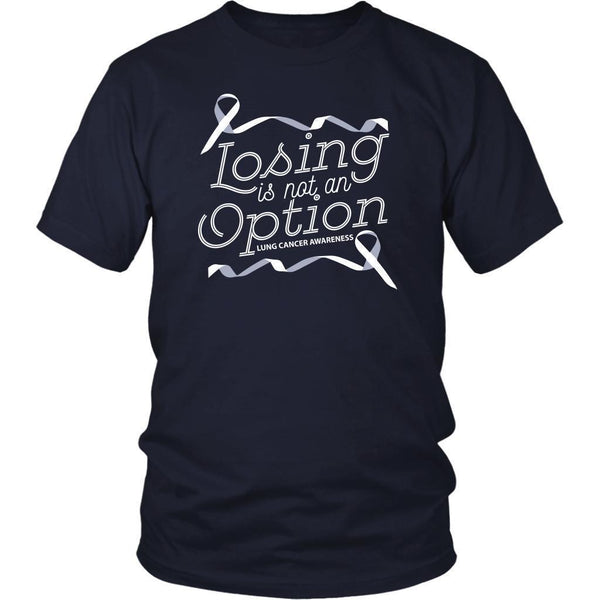 Losing Is Not An Option Lung Cancer Awareness Awesome Gift Idea TShirt-T-shirt-District Unisex Shirt-Navy-JoyHip.Com