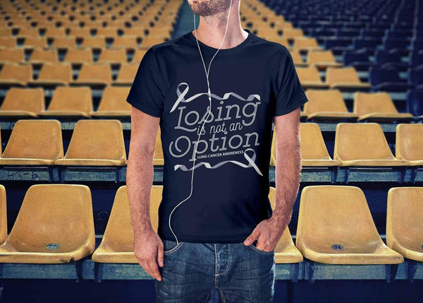 Losing Is Not An Option Lung Cancer Awareness Awesome Gift Idea TShirt-T-shirt-JoyHip.Com
