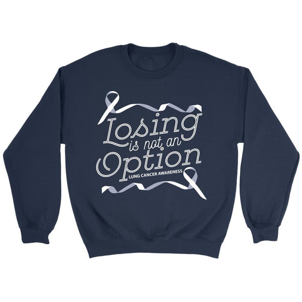 Losing Is Not An Option Lung Cancer Awareness Awesome Gift Ideas Sweater-T-shirt-Crewneck Sweatshirt-Navy-JoyHip.Com
