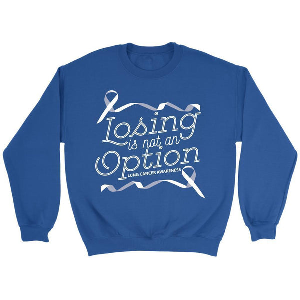 Losing Is Not An Option Lung Cancer Awareness Awesome Gift Ideas Sweater-T-shirt-Crewneck Sweatshirt-Royal Blue-JoyHip.Com
