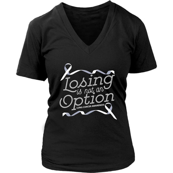 Losing Is Not An Option Lung Cancer Awareness Cool Gift Ideas VNeck TShirt-T-shirt-District Womens V-Neck-Black-JoyHip.Com