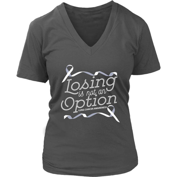 Losing Is Not An Option Lung Cancer Awareness Cool Gift Ideas VNeck TShirt-T-shirt-District Womens V-Neck-Grey-JoyHip.Com