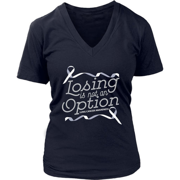 Losing Is Not An Option Lung Cancer Awareness Cool Gift Ideas VNeck TShirt-T-shirt-District Womens V-Neck-Navy-JoyHip.Com