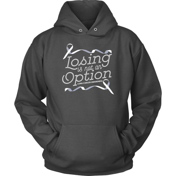 Losing Is Not An Option Lung Cancer Awareness Unique Cool Gift Idea Hoodie-T-shirt-Unisex Hoodie-Grey-JoyHip.Com