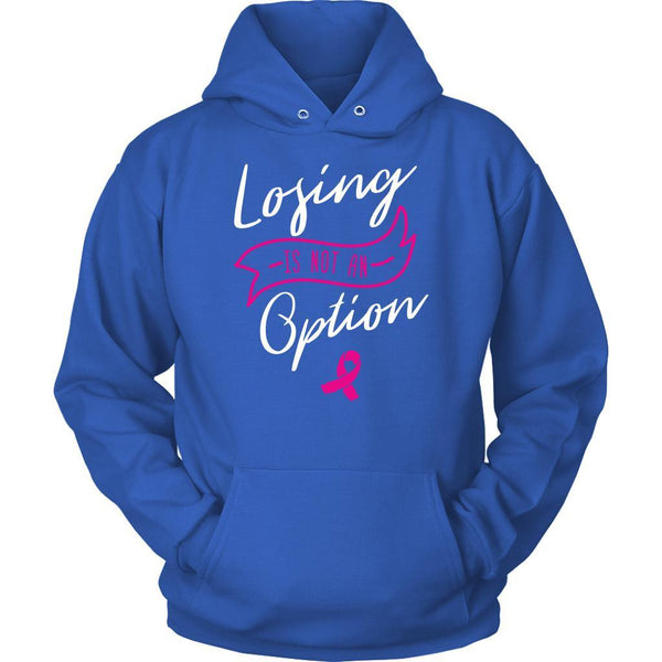Losing Is Not An Option Motivational Breast Cancer Awareness Gift Ideas Hoodie-T-shirt-Unisex Hoodie-Royal Blue-JoyHip.Com