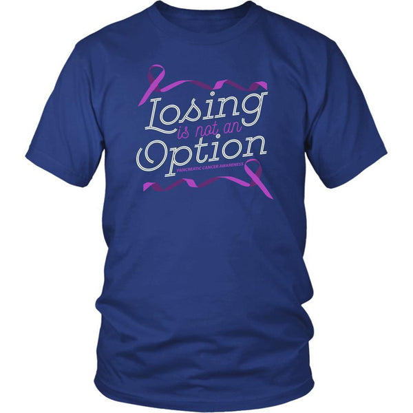 Losing Is Not An Option Pancreatic Cancer Awareness Awesome Gift Ideas TShirt-T-shirt-District Unisex Shirt-Royal Blue-JoyHip.Com