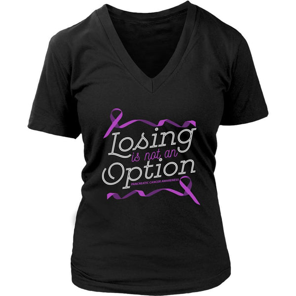 Losing Is Not An Option Pancreatic Cancer Awareness Awesome Gift VNeck TShirt-T-shirt-District Womens V-Neck-Black-JoyHip.Com