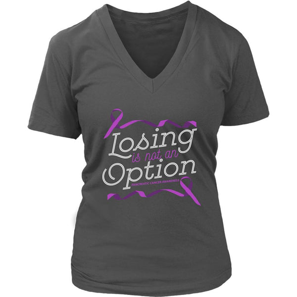 Losing Is Not An Option Pancreatic Cancer Awareness Awesome Gift VNeck TShirt-T-shirt-District Womens V-Neck-Grey-JoyHip.Com
