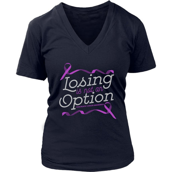 Losing Is Not An Option Pancreatic Cancer Awareness Awesome Gift VNeck TShirt-T-shirt-District Womens V-Neck-Navy-JoyHip.Com